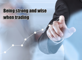 being strong and wise when trading