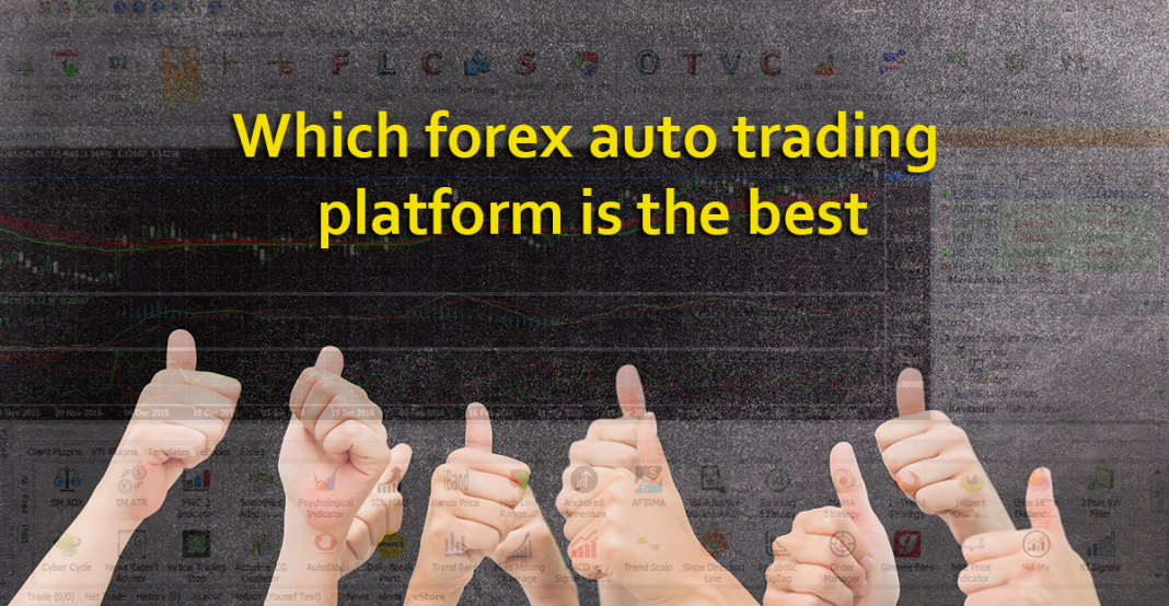 Which forex auto trading platform is the best